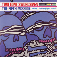 Two Lone Swordsmen - The Fifth Mission (Return to the Flightpath Estate)
