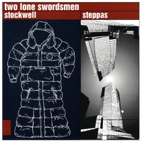 Two Lone Swordsmen - Stockwell Steppas
