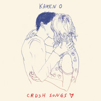 Karen O - Crush Songs (Explicit)