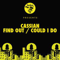 Cassian - Find Out / Could I Do