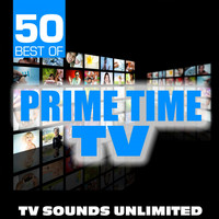 TV Sounds Unlimited - 50 Best of Prime Time TV