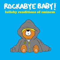 Rockabye Baby! - Lullaby Renditions of Eminem