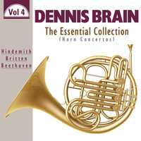 Dennis Brain - The Essential Collection: Horn Concertos, Vol. 4