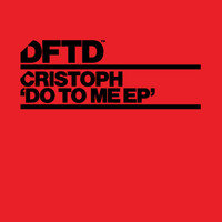 Cristoph - Do To Me EP