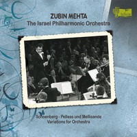 Zubin Mehta and Israel Philharmonic Orchestra - Schoenberg: Pelleas und Mellisande & Variations for Orchestra