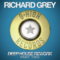 Richard Grey - Deep House Rework (Part Two)