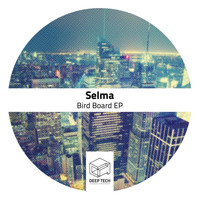 Selma - Bird Board EP