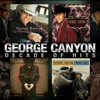 George Canyon - Decade of Hits
