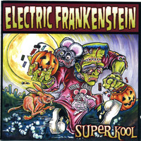 Electric Frankenstein - Super Kool