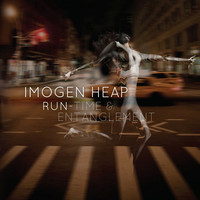 Imogen Heap - Run-Time/Entanglement