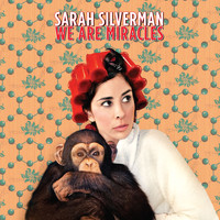 Sarah Silverman - We Are Miracles (Explicit)