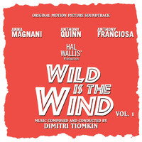 Dimitri Tiomkin - Wild Is the Wind: Volume One (Original Motion Picture Soundtrack)