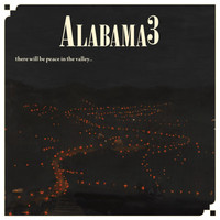 Alabama 3 - Peace in the Valley.......Till We Get the Key to the Mansion on the Hill