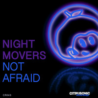 Night Movers - Not Afraid