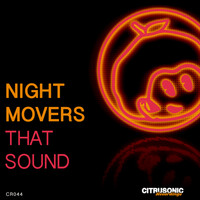 Night Movers - That Sound