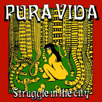 Pura Vida - Struggle in the City