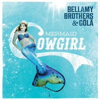 Bellamy Brothers - Mermaid Cowgirl