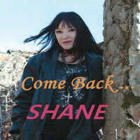 Shane - Come Back...
