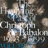Christoph De Babalon - The Haunting Past of Christoph De Babalon, Vol. 1