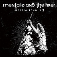 Mentallo & The Fixer - Revelations 23 (Remastered)