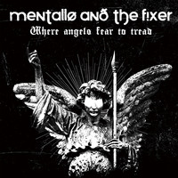 Mentallo & The Fixer - Where Angels Fear to Tread (Remastered)