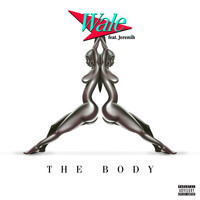 Wale - The Body (feat. Jeremih) (Explicit)