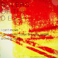 Rulers Of The Deep - I Can't Move