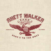 Rhett Walker Band - Here's To The Ones