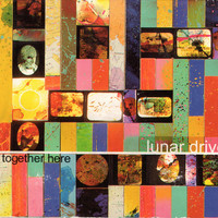 Lunar Drive - All Together Here