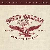 Rhett Walker Band - Here's To The Ones (Deluxe Edition)