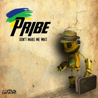 Pribe - Don't Make Me Wait