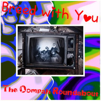 The Oompah Roundabout - Breed With You