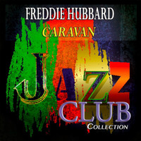 Freddie Hubbard - Caravan (Jazz Club Collection)
