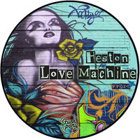 Heston - Love Machine EP