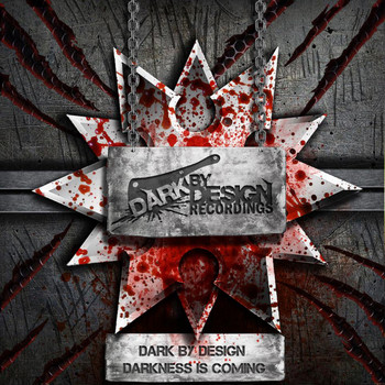 Dark by Design - Darkness Is Coming