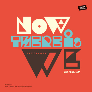 Jazzanova - Now There Is We feat. Paul Randolph (Remixes)