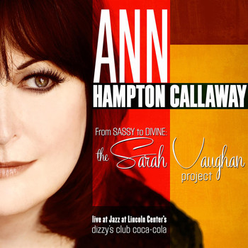 Ann Hampton Callaway - From Sassy To Divine: The Sarah Vaughan Project