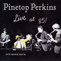 Pinetop Perkins - Live At 85!