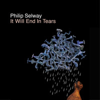 Philip Selway - It Will End In Tears