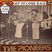 The Pioneers - Got to Come Back