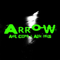 Axel Cooper & Alex Hegs - Arrow