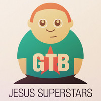 GTB - Jesus Superstars