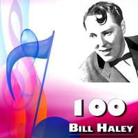 Bill Haley & His Comets - 100 Bill Haley