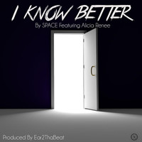 Space - I Know Better (feat. Alicia Renee)