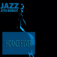 Horace Silver - Jazz After Midnight