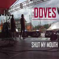 The Doves - Shut My Mouth
