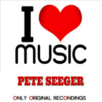 Pete Seeger - I Love Music