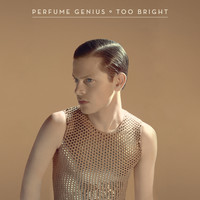 Perfume Genius - Too Bright (Explicit)