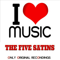 The Five Satins - I Love Music - Only Original Recondings