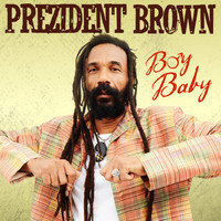 Prezident Brown - Boy Baby - Single